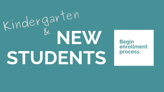 Kindergarten and New Students Click here to register.