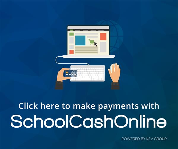 Click here to make payments with School Cash Online.